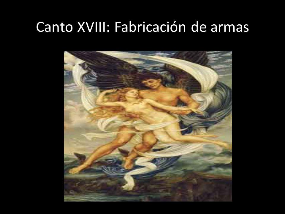 Canto XVIII: Fabricación de armas