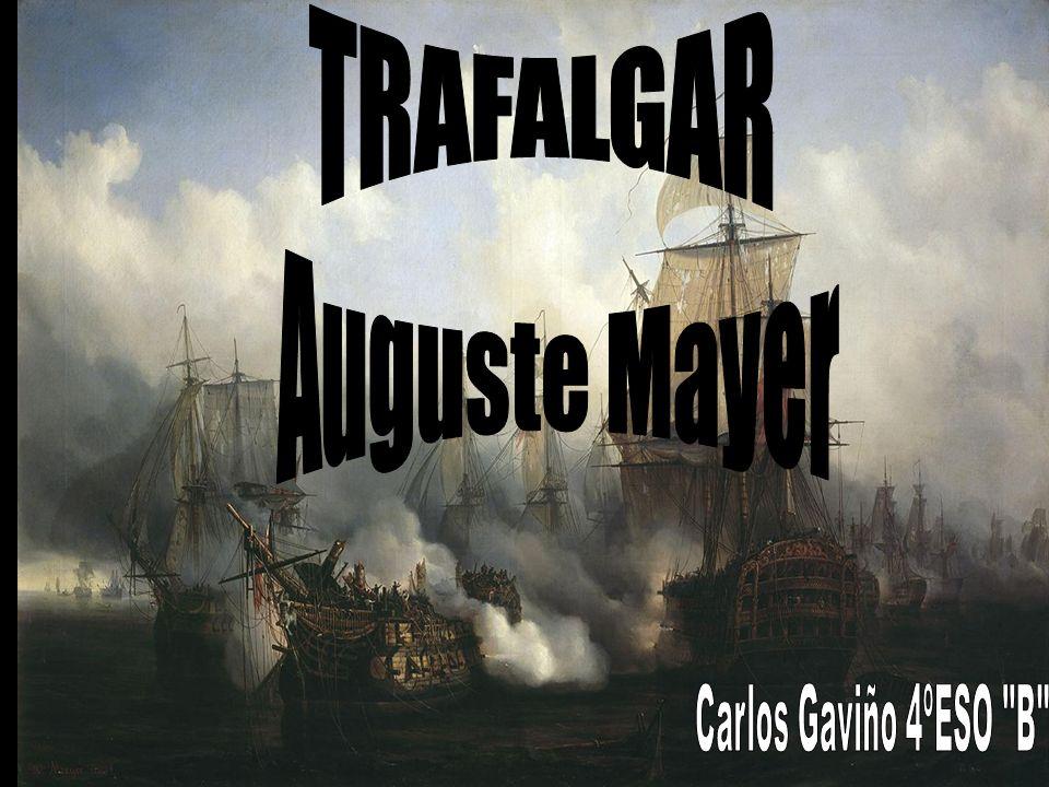 TRAFALGAR Auguste Mayer Carlos Gaviño 4ºESO B