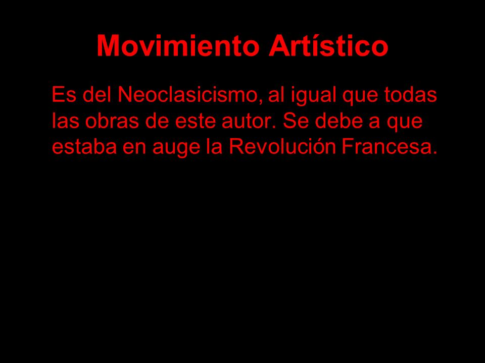 Movimiento Artístico Es del Neoclasicismo, al igual que todas las obras de este autor.