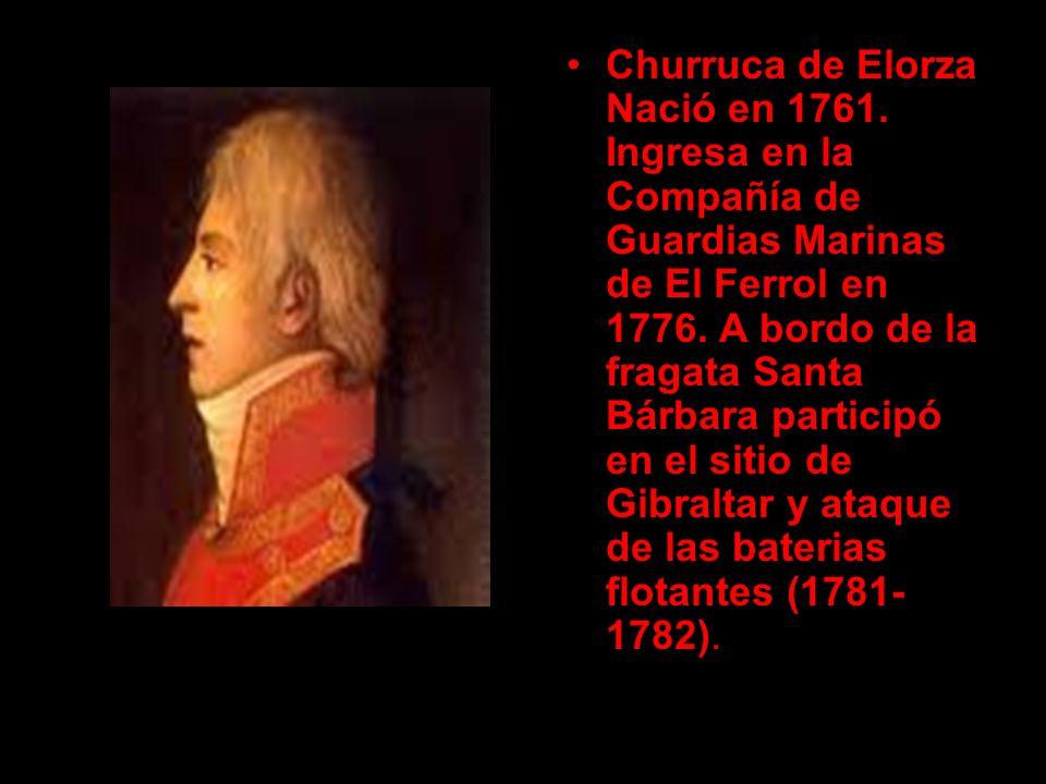 Churruca de Elorza Nació en 1761