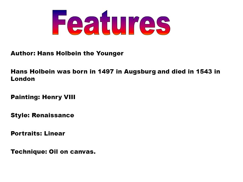 Features Author: Hans Holbein the Younger