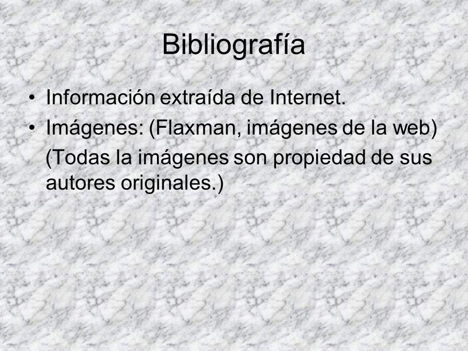 Bibliografía Información extraída de Internet.