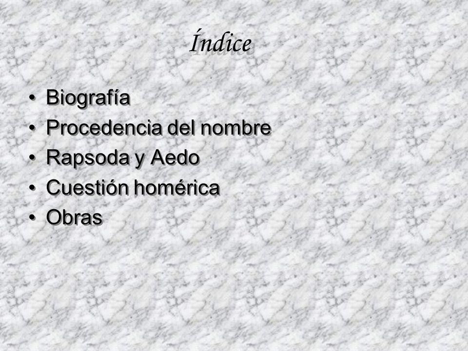 Índice Biografía Procedencia del nombre Rapsoda y Aedo