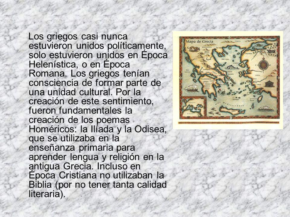 Los griegos casi nunca estuvieron unidos políticamente, solo estuvieron unidos en Época Helenística, o en Época Romana.