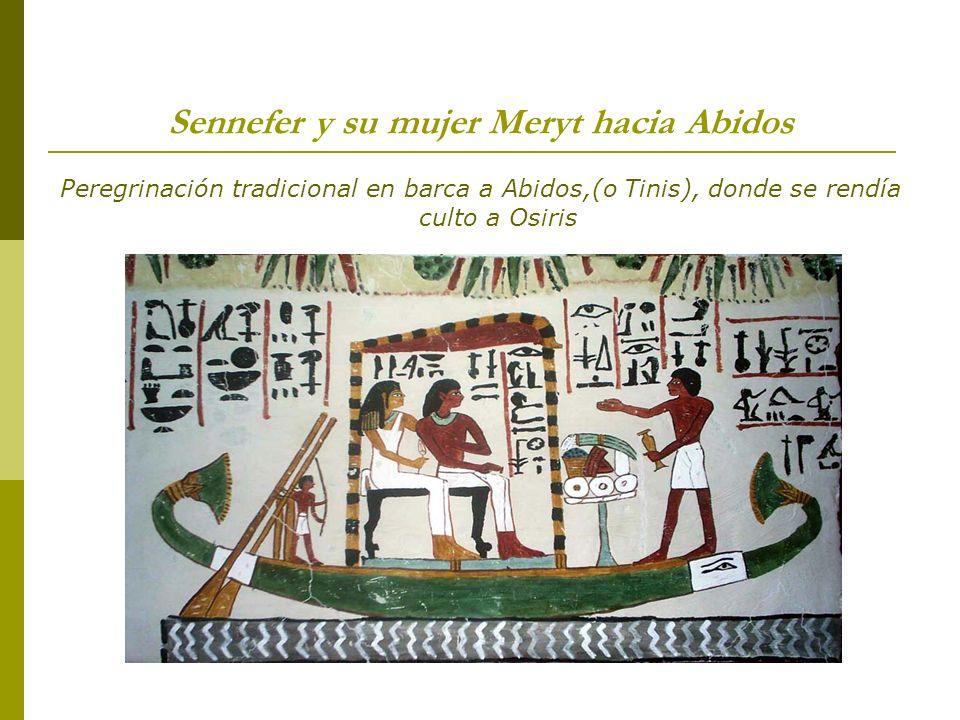 Sennefer y su mujer Meryt hacia Abidos