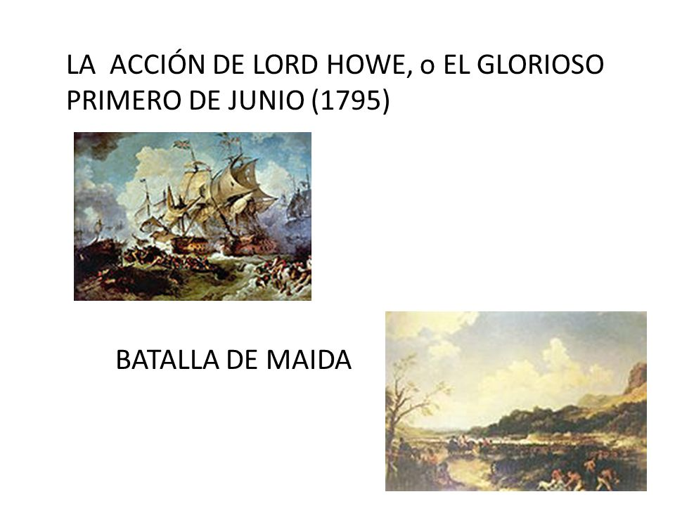 LA ACCIÓN DE LORD HOWE, o EL GLORIOSO PRIMERO DE JUNIO (1795) BATALLA DE MAIDA