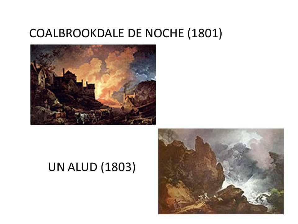 COALBROOKDALE DE NOCHE (1801) UN ALUD (1803)