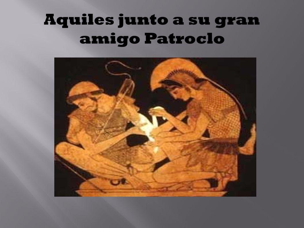 Aquiles junto a su gran amigo Patroclo