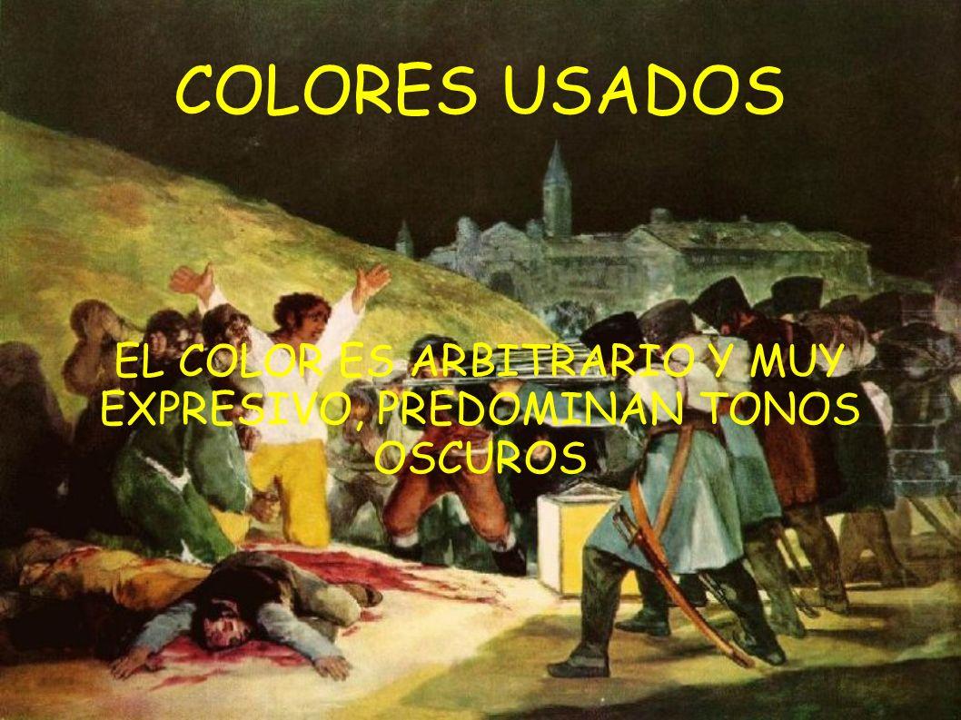 EL COLOR ES ARBITRARIO Y MUY EXPRESIVO, PREDOMINAN TONOS OSCUROS