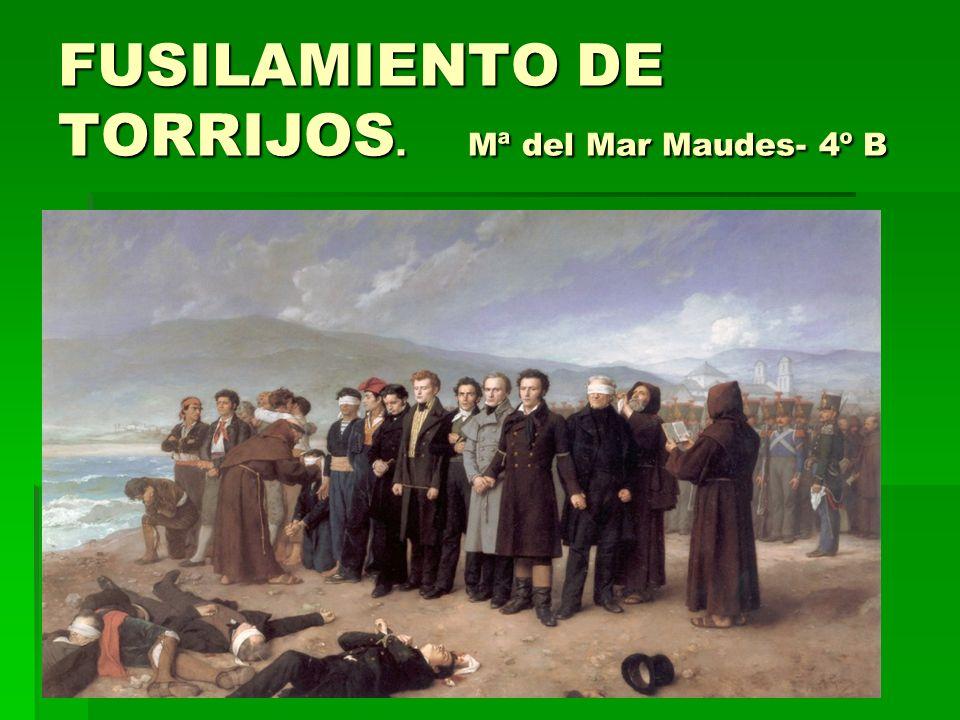 FUSILAMIENTO DE TORRIJOS. Mª del Mar Maudes- 4º B