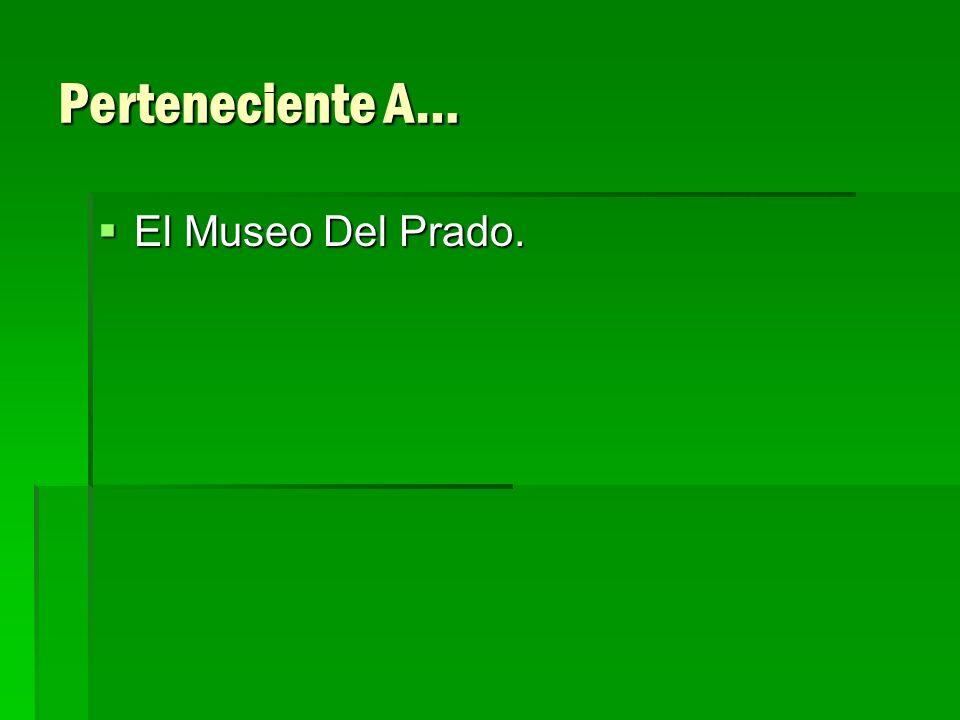 Perteneciente A… El Museo Del Prado.