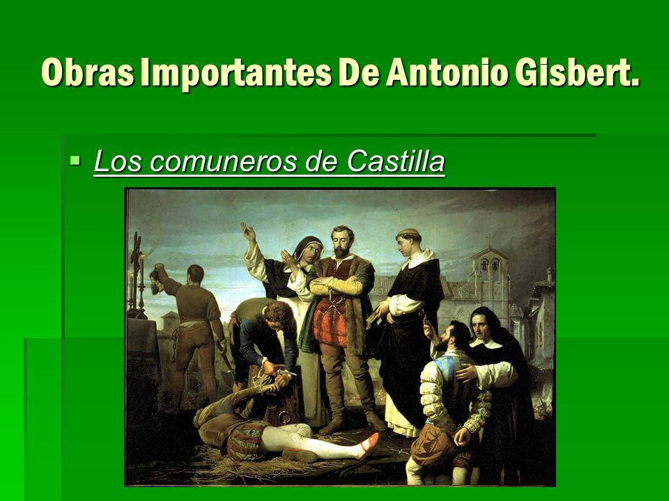 Obras Importantes De Antonio Gisbert.