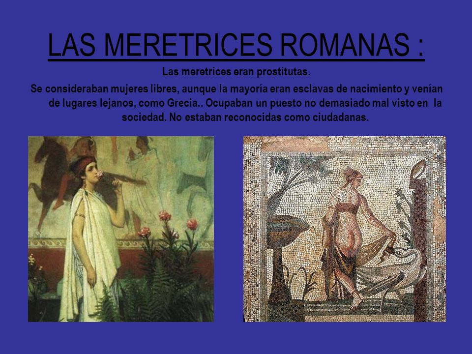 LAS MERETRICES ROMANAS :