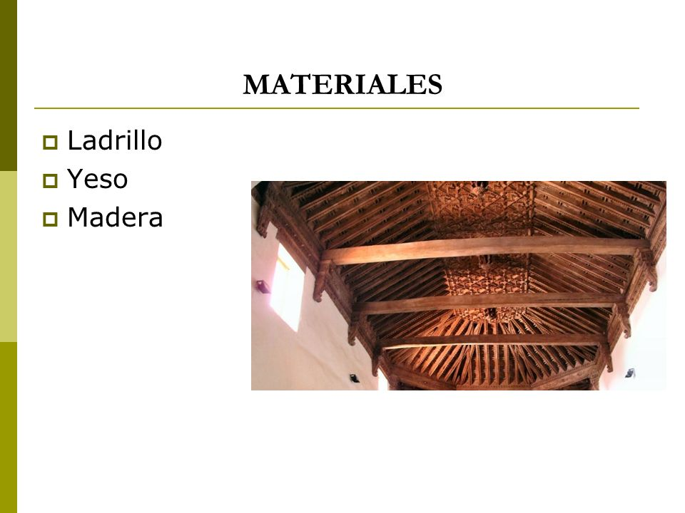 MATERIALES Ladrillo Yeso Madera