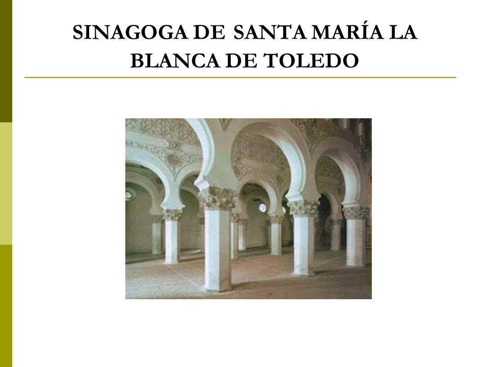 SINAGOGA DE SANTA MARÍA LA BLANCA DE TOLEDO