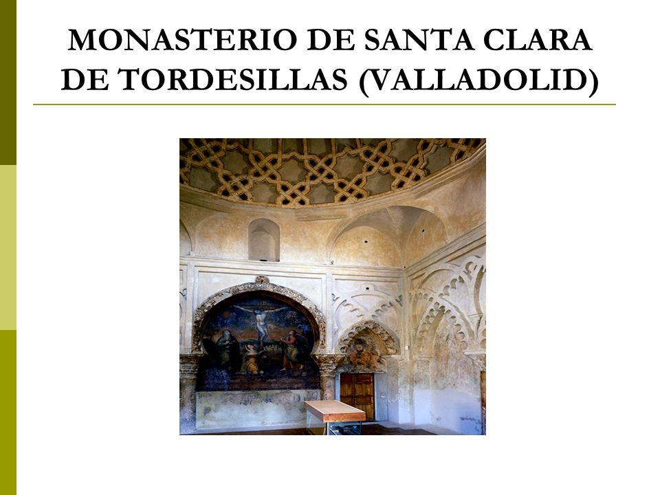 MONASTERIO DE SANTA CLARA DE TORDESILLAS (VALLADOLID)