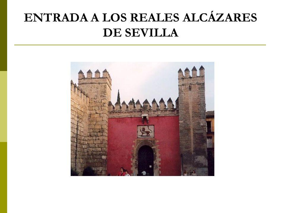 ENTRADA A LOS REALES ALCÁZARES DE SEVILLA