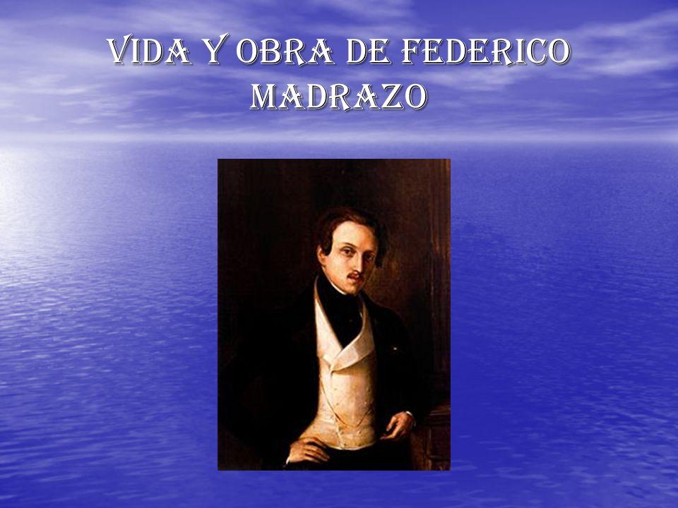 VIDA Y OBRA DE FEDERICO MADRAZO