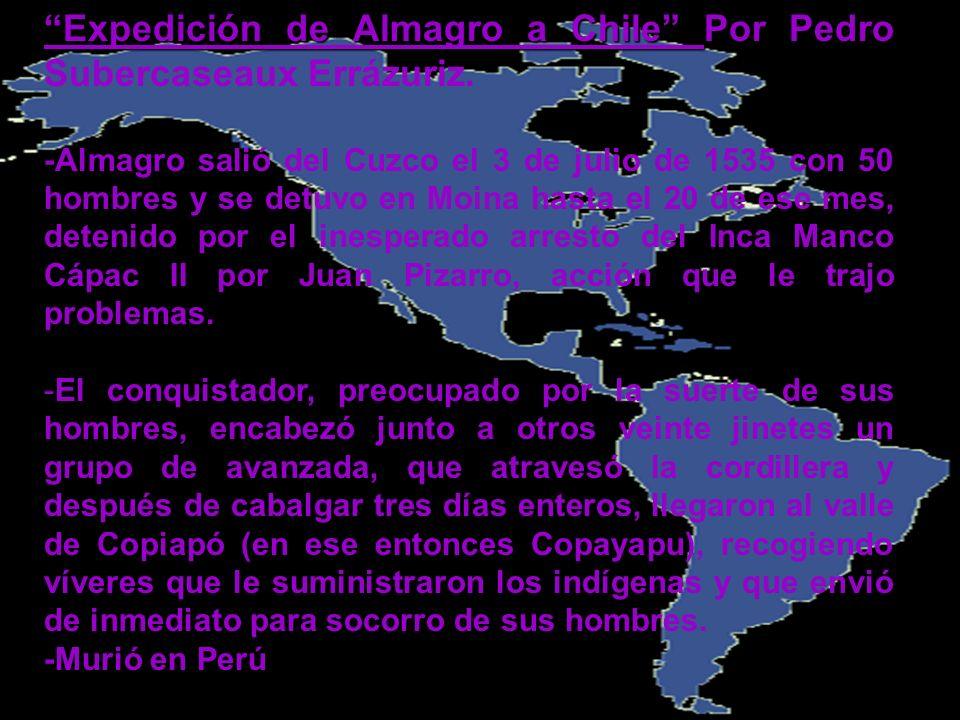 Expedición de Almagro a Chile Por Pedro Subercaseaux Errázuriz.