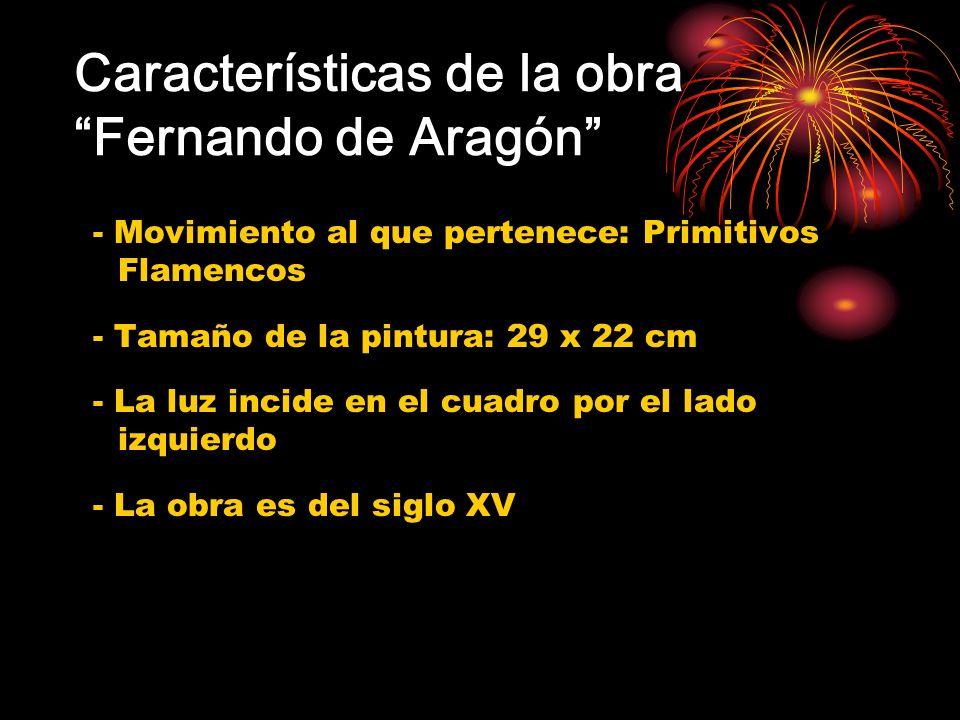 Características de la obra Fernando de Aragón