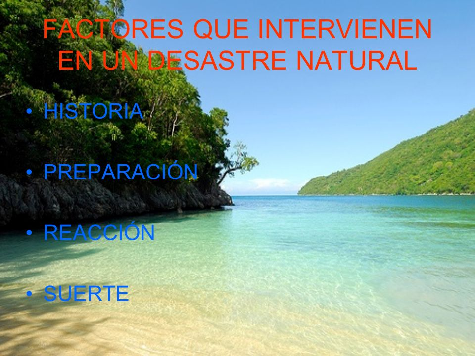 FACTORES QUE INTERVIENEN EN UN DESASTRE NATURAL