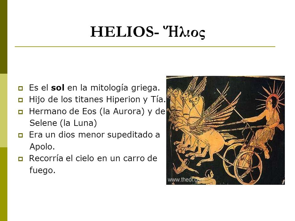 HELIOS- Ἥλιος Es el sol en la mitología griega.