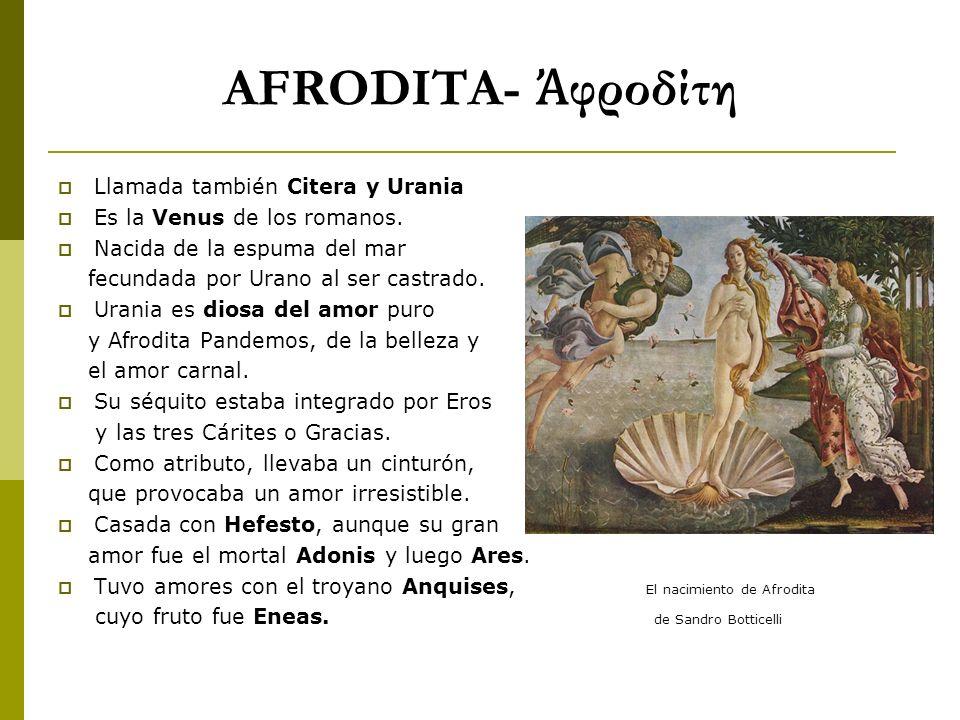 AFRODITA- Ἀφροδίτη Llamada también Citera y Urania