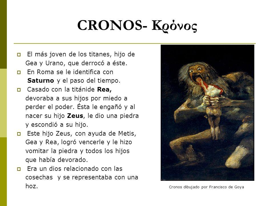 CRONOS- Κρόνος El más joven de los titanes, hijo de