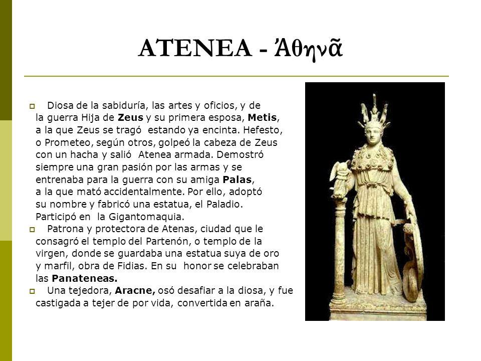 ATENEA - Ἀθηνᾶ Diosa de la sabiduría, las artes y oficios, y de