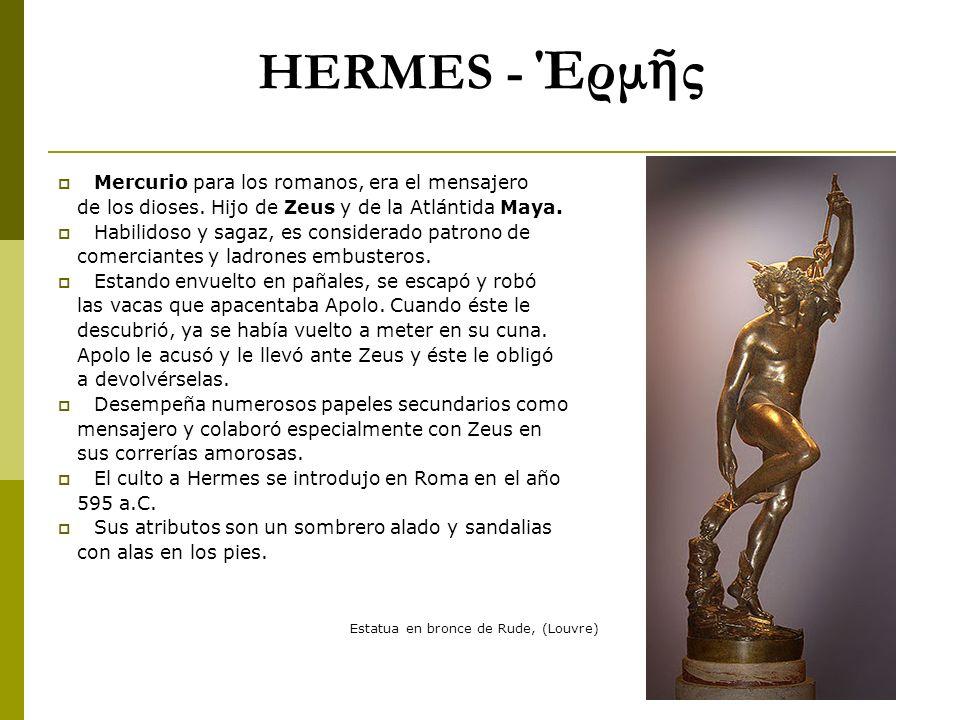 HERMES - Έρμῆς Mercurio para los romanos, era el mensajero