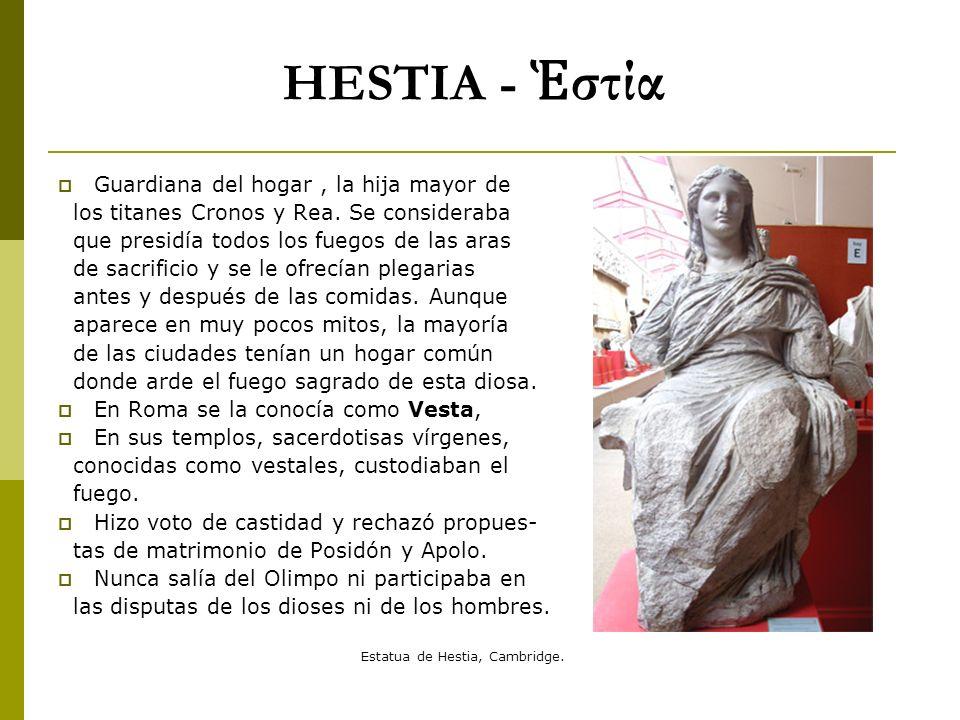 HESTIA - Ἑστία Guardiana del hogar , la hija mayor de