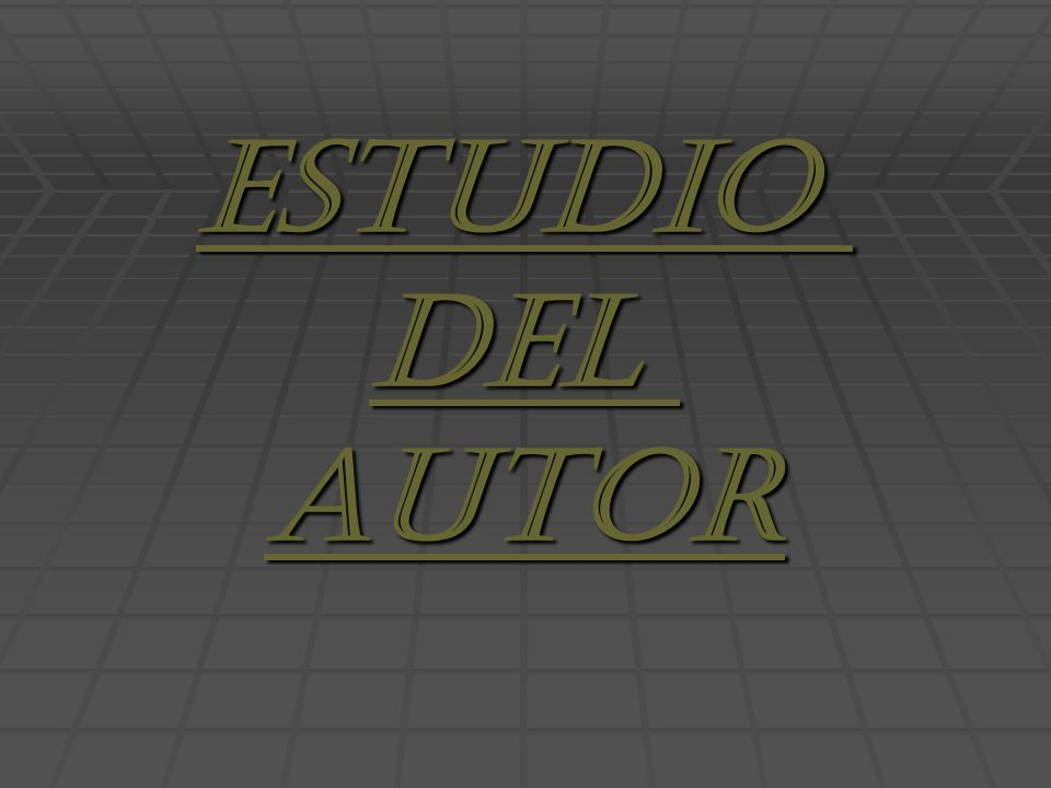 ESTUDIO DEL AUTOR