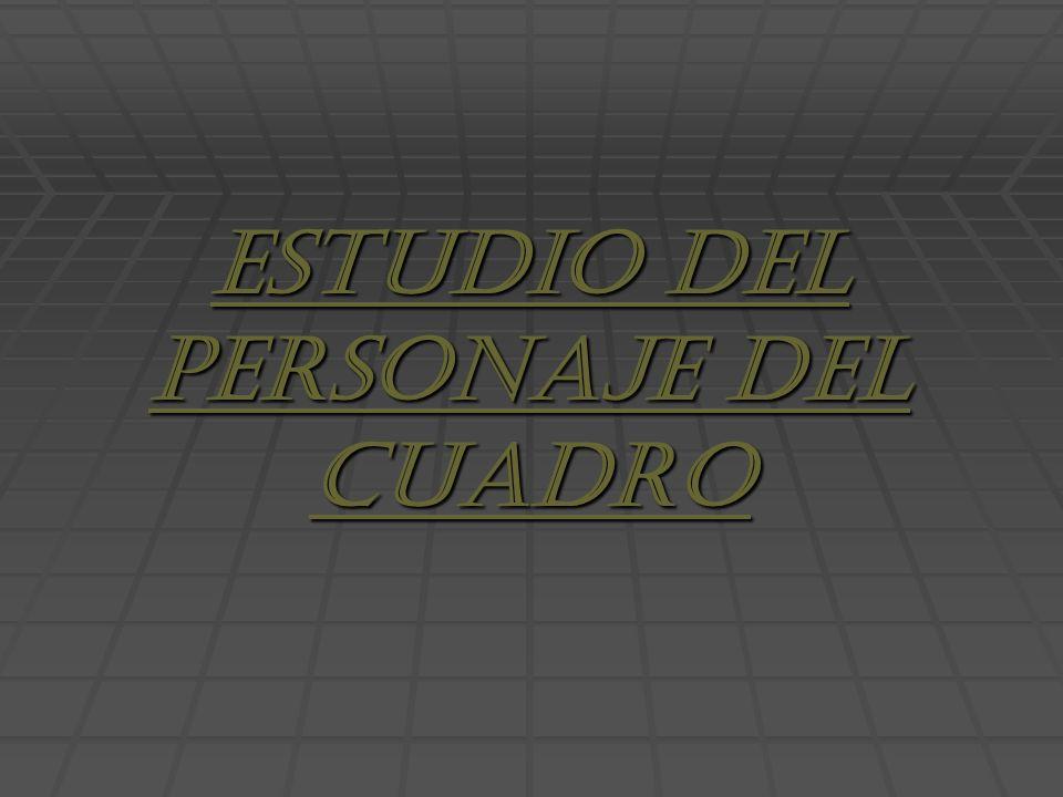 ESTUDIO DEL PERSONAJE DEL CUADRO