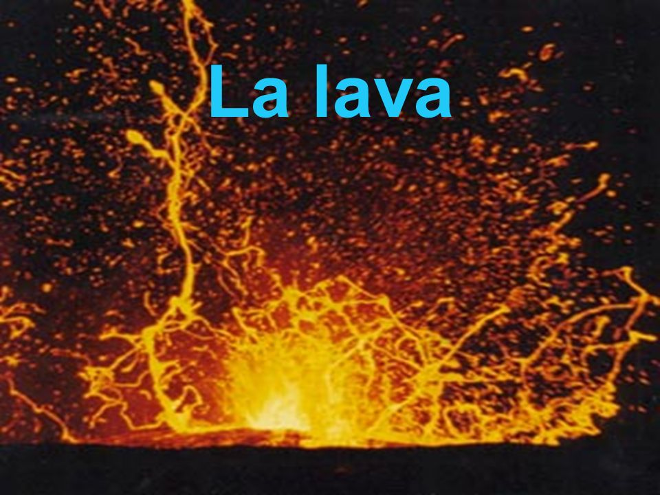 La lava
