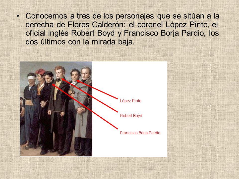 Conocemos a tres de los personajes que se sitúan a la derecha de Flores Calderón: el coronel López Pinto, el oficial inglés Robert Boyd y Francisco Borja Pardio, los dos últimos con la mirada baja.