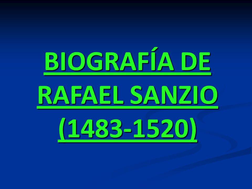 BIOGRAFÍA DE RAFAEL SANZIO (1483-1520)