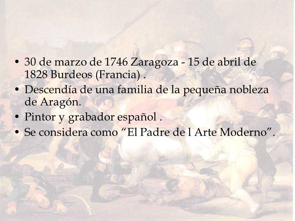 30 de marzo de 1746 Zaragoza - 15 de abril de 1828 Burdeos (Francia) .