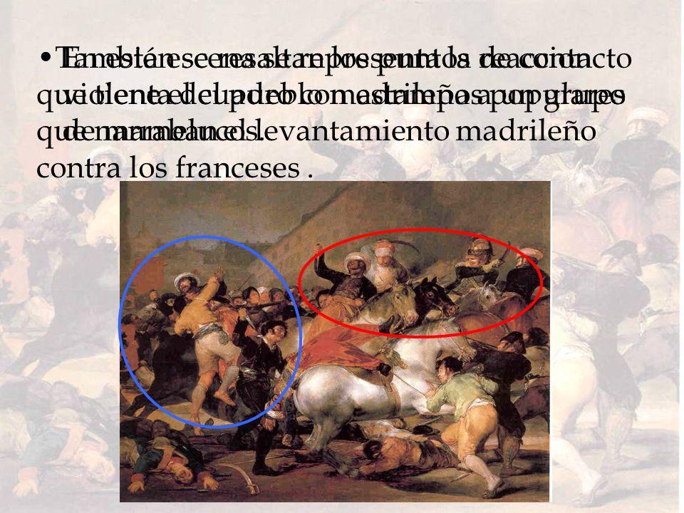 En esta escena se representa la reaccion violenta del pueblo madrileño a un grupo de mamelucos.