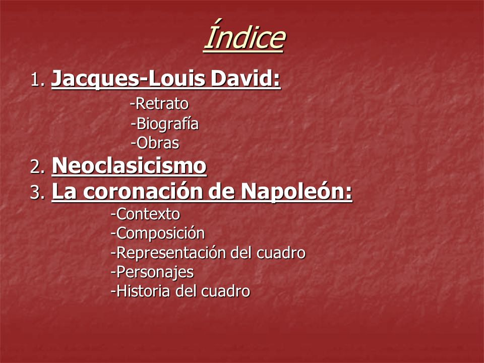 Índice 1. Jacques-Louis David: -Retrato 2. Neoclasicismo