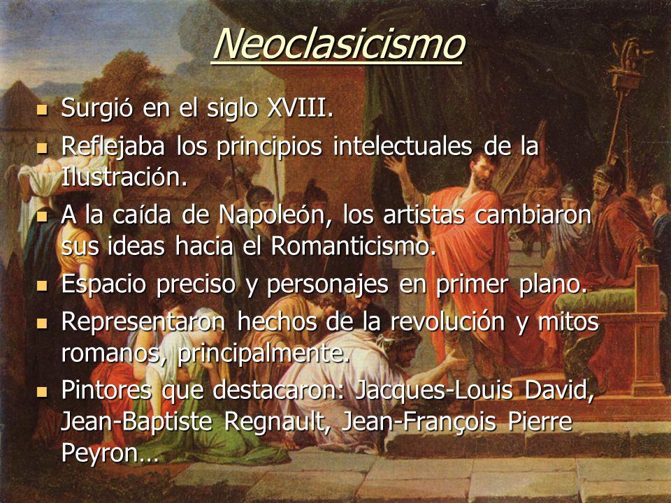 Neoclasicismo Surgió en el siglo XVIII.