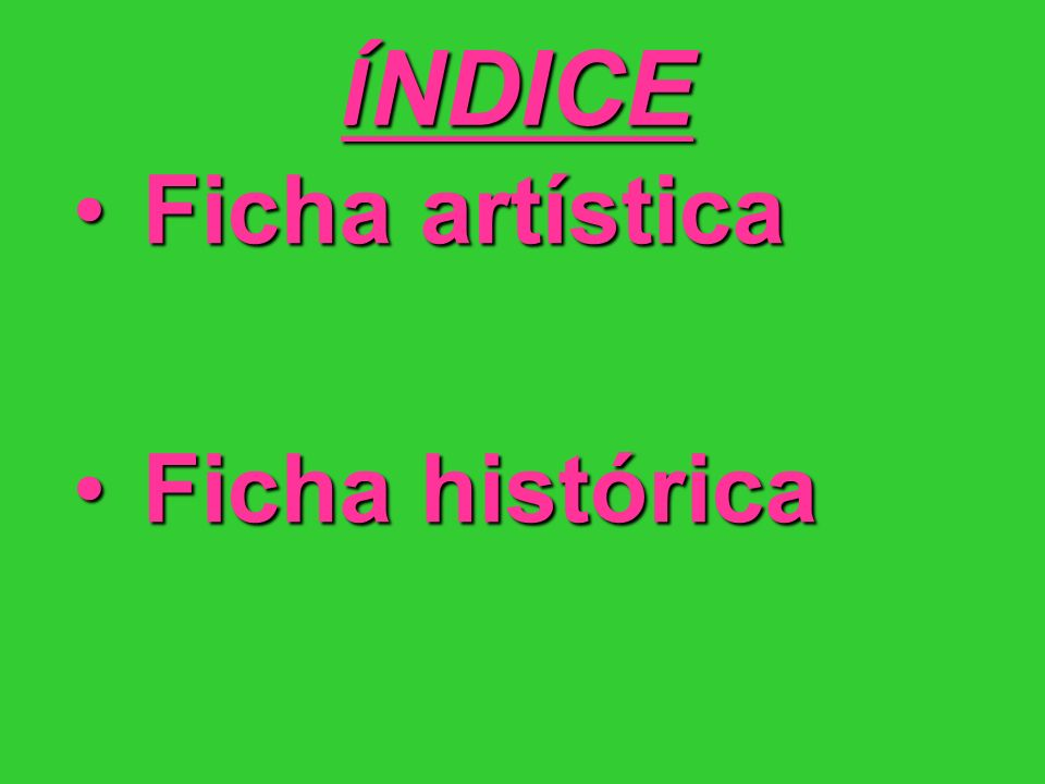 ÍNDICE Ficha artística Ficha histórica 2
