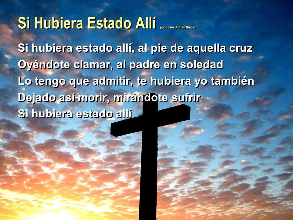 Si Hubiera Estado Allí por Jesús Adrián Romero