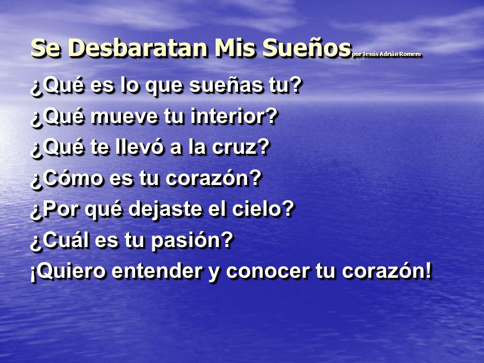 Se Desbaratan Mis Sueños por Jesús Adrián Romero