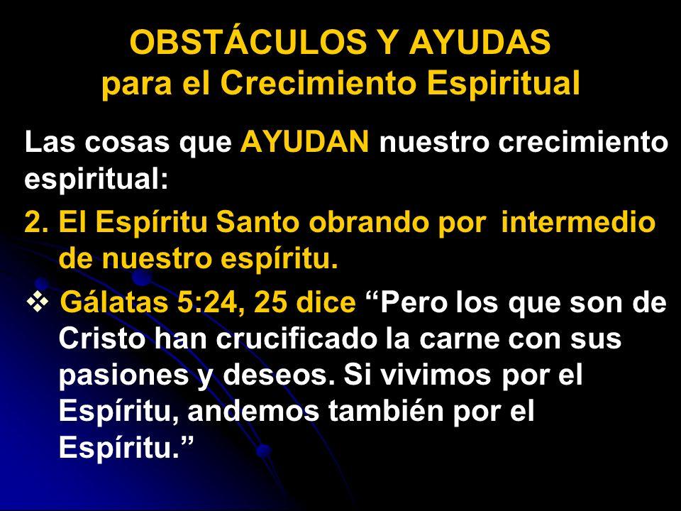 OBSTÁCULOS Y AYUDAS para el Crecimiento Espiritual