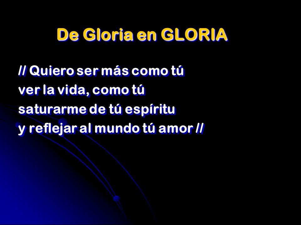 De Gloria en GLORIA // Quiero ser más como tú ver la vida, como tú