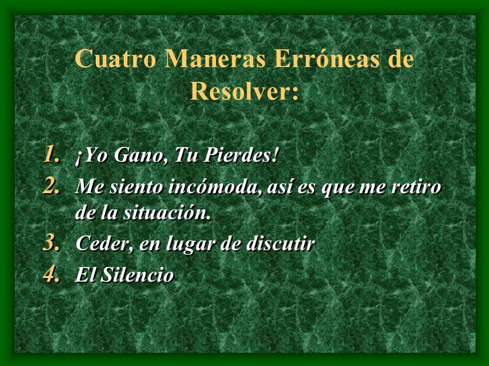 Cuatro Maneras Erróneas de Resolver: