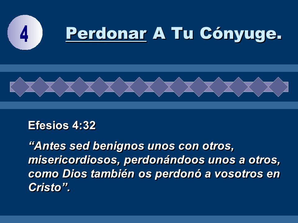 Perdonar A Tu Cónyuge. Efesios 4:32