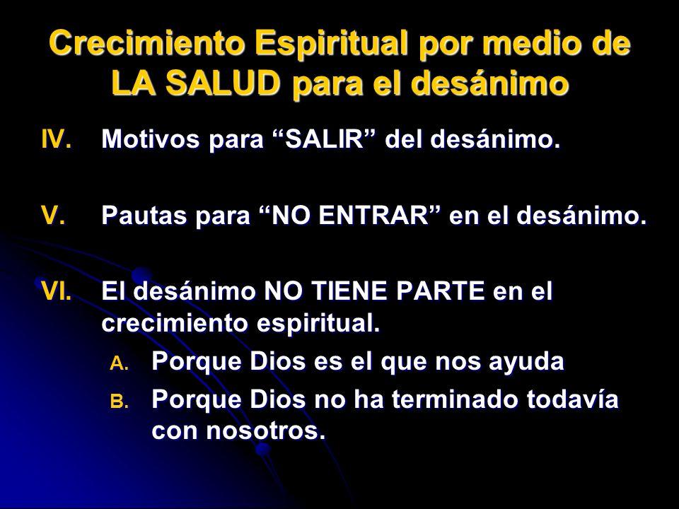 Crecimiento Espiritual por medio de LA SALUD para el desánimo