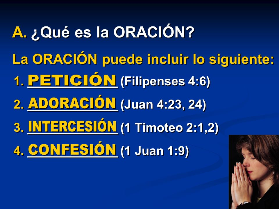 ¿Qué es la ORACIÓN La ORACIÓN puede incluir lo siguiente: