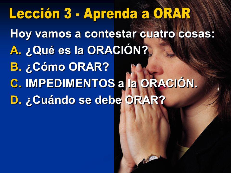 Lección 3 - Aprenda a ORAR